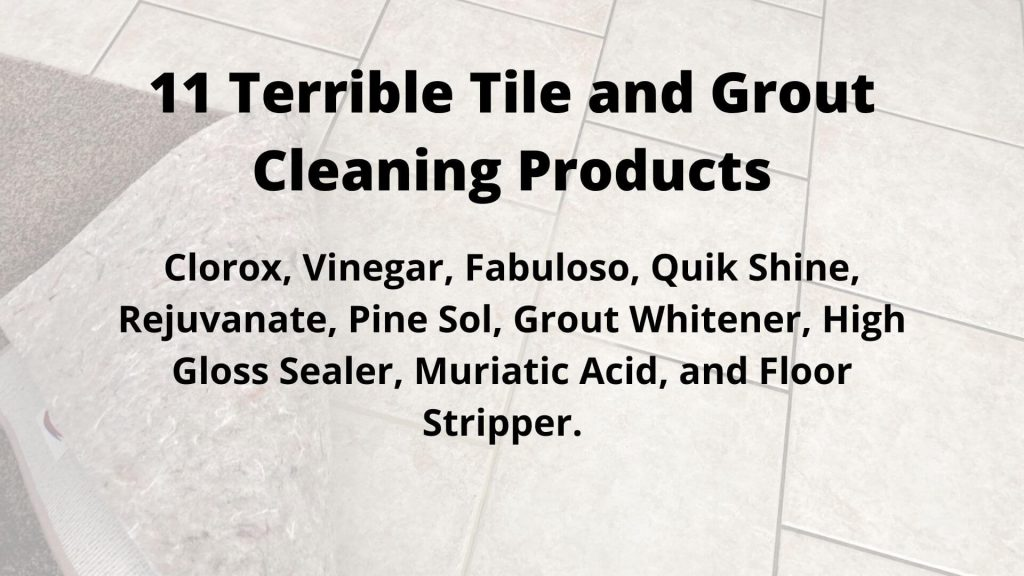 11 Terrible Tile and Grout Cleaning Products