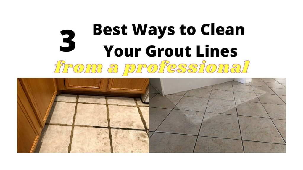 3 Best Ways to Clean Your Grout Lines