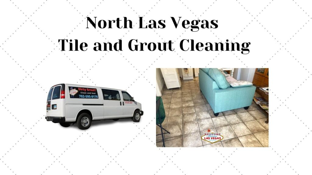 North Las Vegas Tile and Grout Cleaning