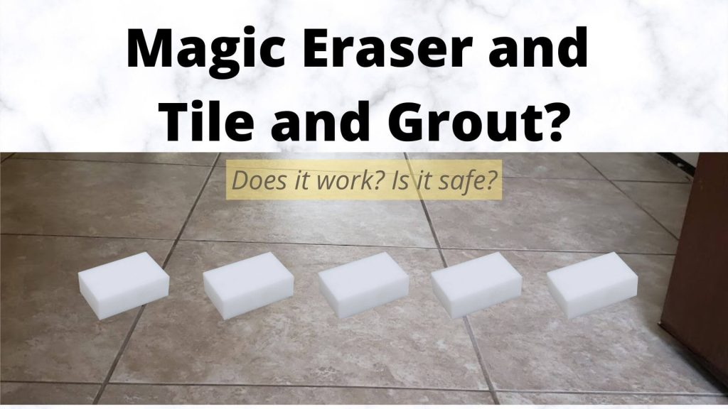 Magic Eraser and Tile and Grout