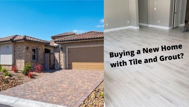 Buying a New Home with Tile and Grout
